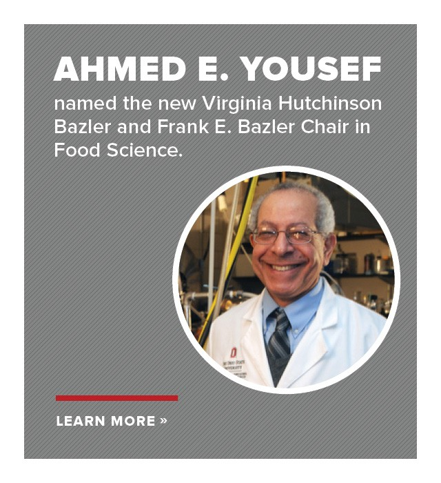 Ahmed E. Yousef named the new Virginia Hutchinson Bazler and Frank E. Bazler Chair in Food Science.