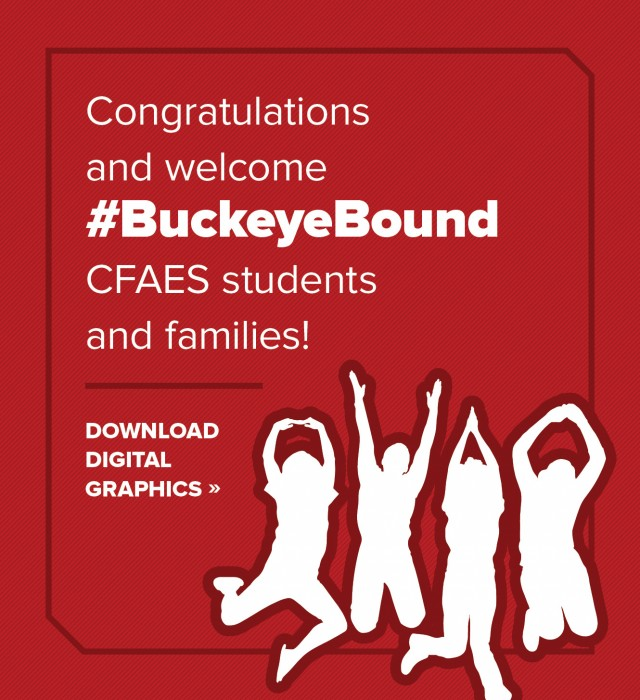 Congratulations and welcome #BuckeyeBound CFAES students and families!