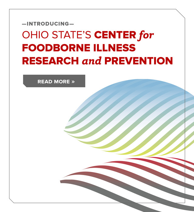 Introducing Ohio State's Center for Foodborne Illness Research and Prevention