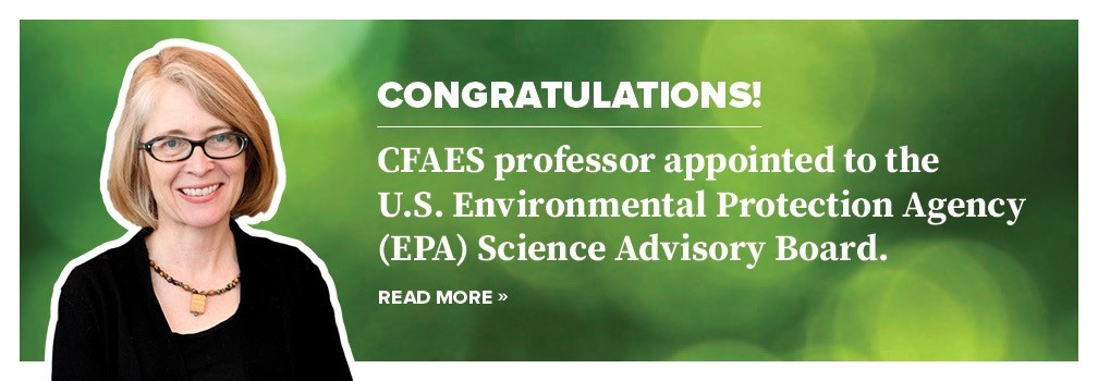 CFAES professor appointed to the U.S. Environmental Protection Agency (EPA) Science Advisory Board.